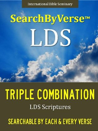 SearchByVerseTM LDS SCRIPTURES (CHURCH APPROVED TRIPLE COMBINATION): Fully Searchable By Book, Chapter and Verse! FIRST FULLY SEARCHABLE LDS TRIPLE COMBINATION ... Bible | Search By Verse Bible Book 5)