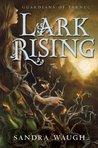 Lark Rising (Guardians of Tarnec, #1)