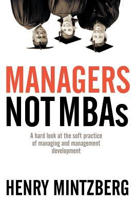 Managers Not MBAs by Henry Mintzberg