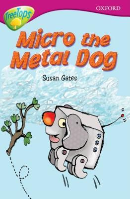 Micro the Metal Dog (Oxford Reading Tree: Stage 10b: Treetops)