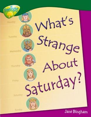 Oxford Reading Tree: Stage 12: Tree Tops Non Fiction: What's Strange About Saturday? (Treetops Non Fiction)