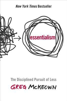 Essentialism: The Disciplined Pursuit of Less (Hardcover)