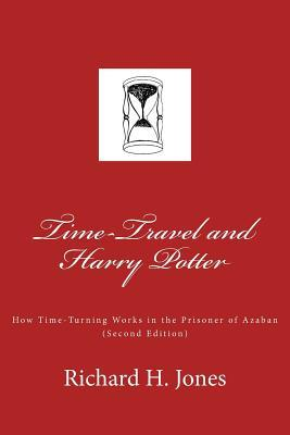 Time-Travel and Harry Potter: How Time Turning Works in the Prisoner of Azkaban and the Cursed Child,