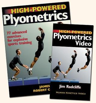High-Powered Plyometrics: 77 Advanced Exercises for Explosive Sports Training