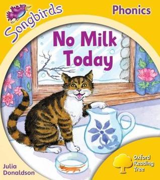 No Milk Today (Oxford Reading Tree Songbirds Phonics: Level 5)