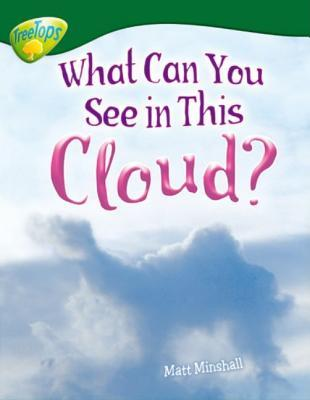 Oxford Reading Tree: Stage 12: Tree Tops Non Fiction: What Can You See In This Cloud? (Treetops Non Fiction)
