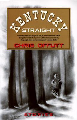 Kentucky Straight by Chris Offutt