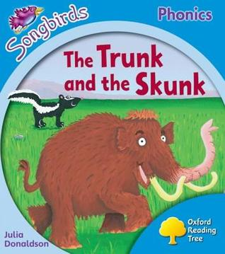 The Trunk and the Skunk (Oxford Reading Tree Songbirds Phonics: Level 3)