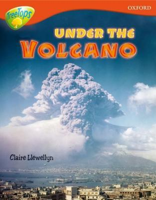 Under The Volcano (Oxford Reading Tree: Stage 13: Treetops Non Fiction)