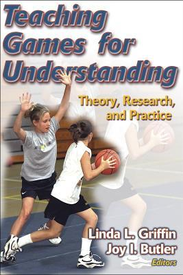 Teaching Games for Understanding: Theory, Research and Practice