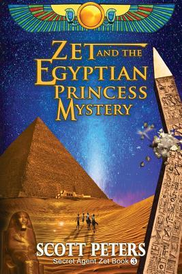 Zet and the Egyptian Princess Mystery (Secret Agent Zet)(Zet Mystery Case 3)
