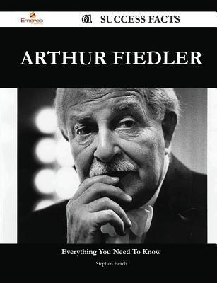 Arthur Fiedler 61 Success Facts - Everything You Need to Know about Arthur Fiedler