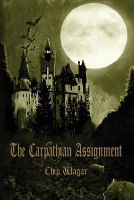 The Carpathian Assignment: The True History of the Apprehension and Death of Dracula Vlad Tepes, Count and Voivode of the Principality of Transylvania