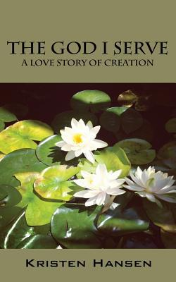 The God I Serve: A Love Story of Creation