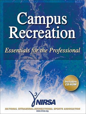 Campus Recreation: Essentials for the Professional [With CDROM]