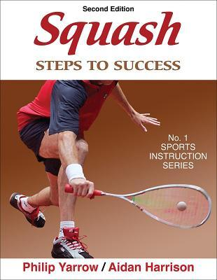 Squash: Steps to Success por Philip Yarrow, Aidan Harrison