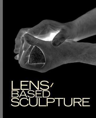 Lens-Based Sculpture