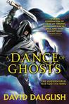 A Dance of Ghosts (Shadowdance, #5)