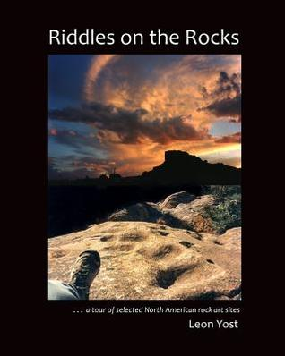 Riddles on the Rocks: A Tour of Selected North American Rock Art Sites