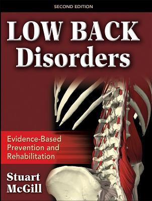 Low Back Disorders: Evidenced-Based Prevention and Rehabilitation