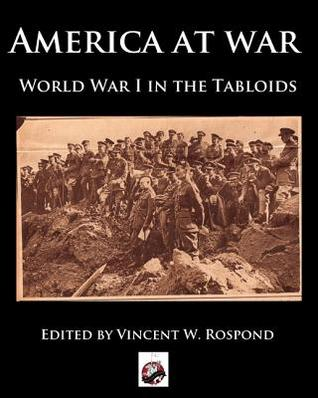 America at War: World War I through the Tabloids