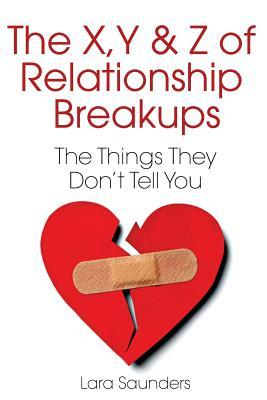 X, Y & Z of Relationship Breakups: The Things They Don't Tell You