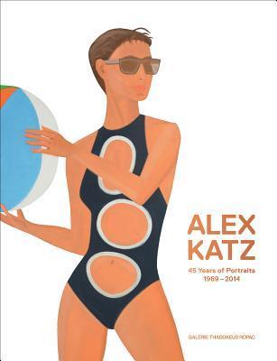 Alex Katz: 45 Years of Portraits 1969-2014