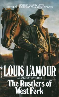 The Rustlers of West Fork by Louis L'Amour