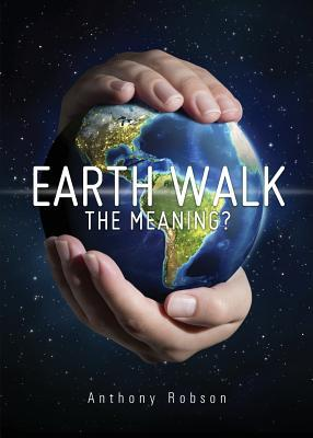 Earth Walk the Meaning?