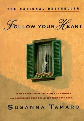 Follow Your Heart by Susanna Tamaro