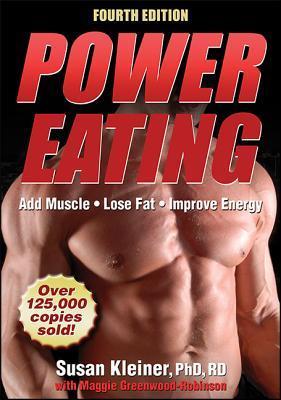 Power Eating-4th Edition por Susan M. Kleiner, Maggie Greenwood-Robinson