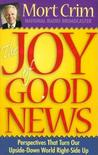 The Joy of Good News: Perspectives That Turn Our Upside-Down World Right-Side Up!