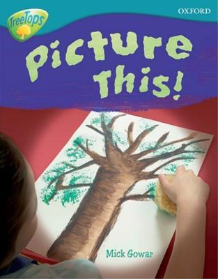 Picture This! (Oxford Reading Tree: Stage 9: Treetops Non-Fiction)