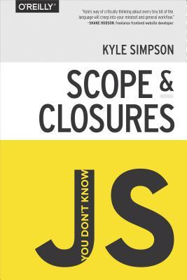 You Don't Know JS: Scope and Closures (You Don't Know JS, #2)