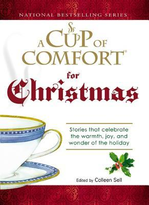 A Cup of Comfort For Christmas: Stories that celebrate the warmth, joy, and wonder of the holiday por Colleen Sell