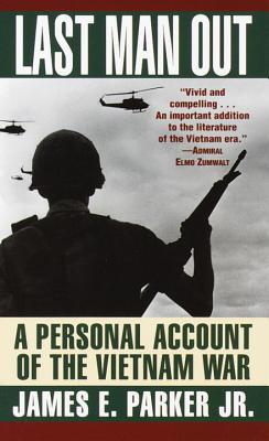 last-man-out-a-personal-account-of-the-vietnam-war