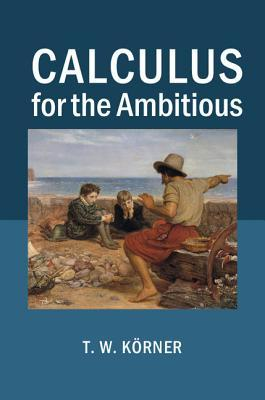 Calculus for the Ambitious