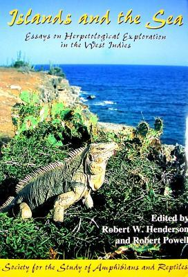Islands and the Sea: Essays on Herpetological Exploration in the West Indies