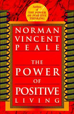 Power of Positive Living - Norman Vincent Peale