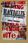 Blackballed: Black American Voting Rights and U.S. Electoral Politics