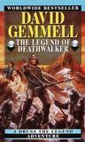 The Legend of Deathwalker (The Drenai Saga, #7)