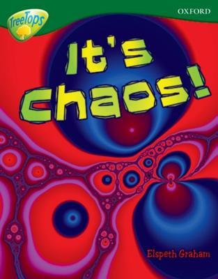 Oxford Reading Tree: Stage 12 A: Tree Tops More Non Fiction: It's Chaos! (Treetops Non Fiction)