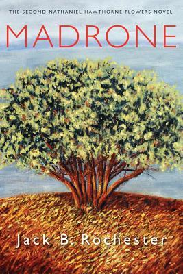 Madrone by Jack B. Rochester