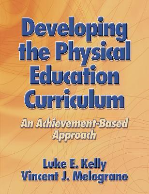 Developing the Physical Education Curriculum: An Achievement-Based Approach