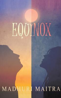Equinox by Madhuri Maitra
