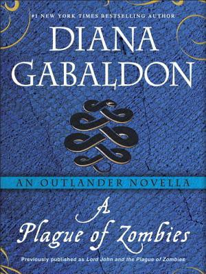A Plague of Zombies (Lord John Grey #3.5)