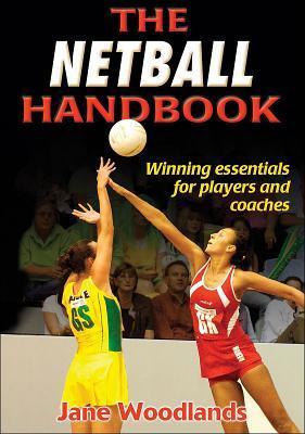The Netball Handbook por Jane Woodlands