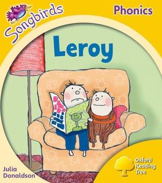 Leroy (oxford reading tree: stage 5: songbirds)