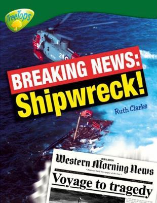 Oxford Reading Tree: Stage 12: Treetops Non-Fiction: Breaking News: Shipwreck!