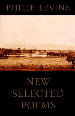New Selected Poems by Philip Levine